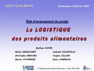 DESS QUALIMAPA                    Soutenance 19 janvier 2004                                 tat d avancement du projet