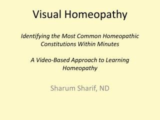 Visual Homeopathy  Identifying the Most Common Homeopathic Constitutions Within Minutes  A Video-Based Approach to Learn
