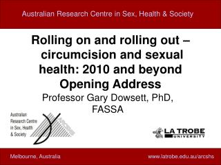 Rolling on and rolling out    circumcision and sexual health: 2010 and beyond Opening Address