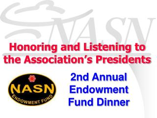 Honoring and Listening to the Association s Presidents