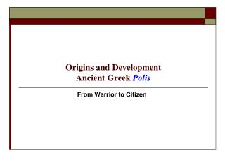Origins and Development Ancient Greek Polis
