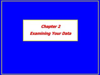 Chapter 2 Examining Your Data
