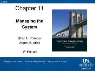 Managing the System  Shari L. Pfleeger Joann M. Atlee  4th Edition