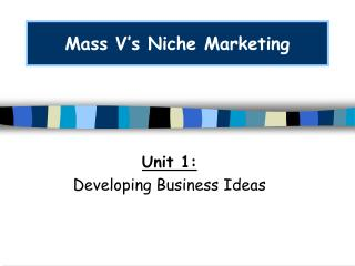 Mass V s Niche Marketing