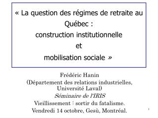 La question des r gimes de retraite au Qu bec :  construction institutionnelle  et  mobilisation sociale