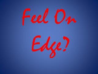 Feel On Edge