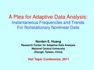 A Plea for Adaptive Data Analysis: Instantaneous Frequencies and Trends  For Nonstationary Nonlinear Data