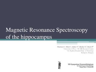 Magnetic Resonance Spectroscopy of the hippocampus