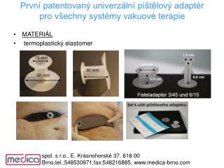 Prvn  patentovan  univerz ln  p  telov  adapt r pro v echny syst my vakuov  terapie