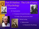 Part II Outline:  The Life-Course of Psychology