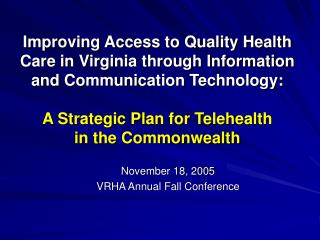 Improving Access to Quality Health Care in Virginia through Information and Communication Technology:   A Strategic Plan