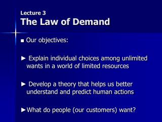 Lecture 3                                              The Law of Demand
