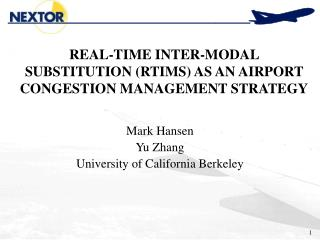 REAL-TIME INTER-MODAL SUBSTITUTION RTIMS AS AN AIRPORT CONGESTION MANAGEMENT STRATEGY