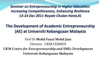 Seminar on Entrepreneurship in Higher Education: Increasing Competitiveness, Enhancing Resilience 13-14 Dec 2011 Royale