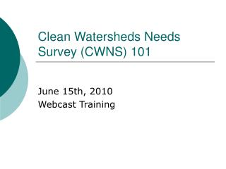 Clean Watersheds Needs Survey CWNS 101