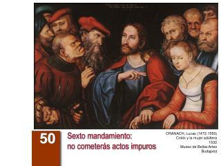 Sexto mandamiento:  no cometer s actos impuros
