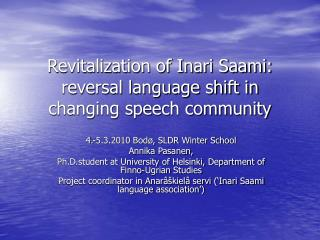 Revitalization of Inari Saami: reversal language shift in changing speech community