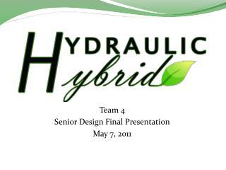 Team 4 Senior Design Final Presentation May 7, 2011
