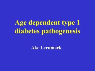 Age dependent type 1  diabetes pathogenesis