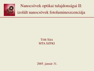 Nanocs vek optikai tulajdons gai II: izol lt nanocs vek fotolumineszcenci ja