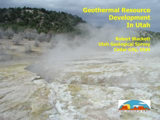 Geothermal Resource Development In Utah  Robert Blackett Utah Geological Survey Cedar City, Utah