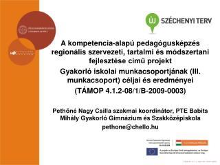 A kompetencia-alap  pedag gusk pz s region lis szervezeti, tartalmi  s m dszertani fejleszt se c mu projekt  Gyakorl  is