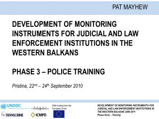 DEVELOPMENT OF MONITORING INSTRUMENTS FOR JUDICIAL AND LAW ENFORCEMENT INSTITUTIONS IN THE WESTERN BALKANS  PHASE 3   PO