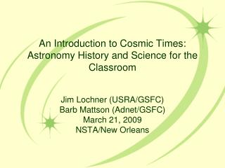An Introduction to Cosmic Times: Astronomy History and Science for the Classroom