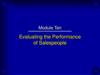 Evaluating the Performance  of Salespeople