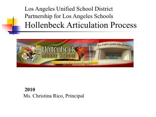 Los Angeles Unified School District Partnership for Los Angeles Schools Hollenbeck Articulation Process