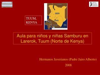 Aula para ni os y ni as Samburu en Larerok, Tuum Norte de Kenya