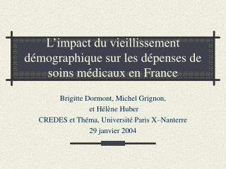 L impact du vieillissement d mographique sur les d penses de soins m dicaux en France