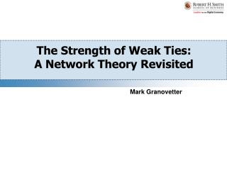 The Strength of Weak Ties: A Network Theory Revisited
