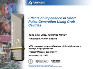 Effects of Impedance in Short Pulse Generation Using Crab Cavities