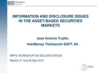 INFORMATION AND DISCLOSURE ISSUES IN THE ASSET-BASED SECURITIES MARKETS