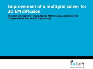 Improvement of a multigrid solver for 3D EM diffusion