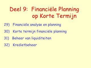 Deel 9:  Financi le Planning              op Korte Termijn