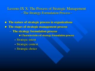 Lessons IX X: The Process of Strategic Management - The Strategy Formulation Process -