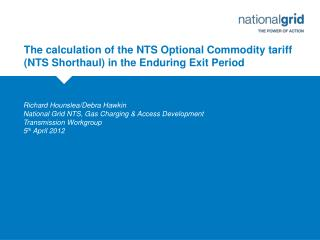 The calculation of the NTS Optional Commodity tariff NTS Shorthaul in the Enduring Exit Period