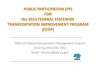 PUBLIC PARTICIPATION PP FOR the 2013 FEDERAL STATEWIDE TRANSPORTATION IMPROVEMENT PROGRAM FSTIP