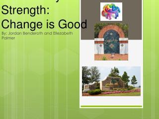 Community Strength: Change is Good