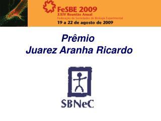 Pr mio  Juarez Aranha Ricardo