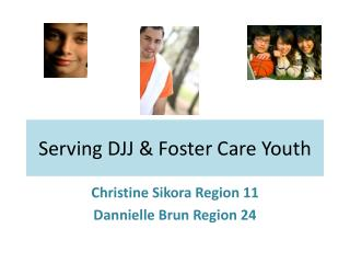 Serving DJJ  Foster Care Youth