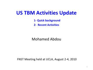 US TBM Activities Update  1- Quick background       2-  Recent Activities