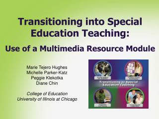 Transitioning into Special  Education Teaching:   Use of a Multimedia Resource Module