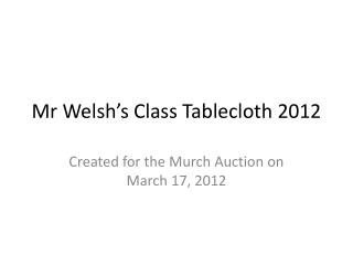 Mr Welsh s Class Tablecloth 2012