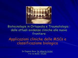 Biotecnologie in Ortopedia e Traumatologia : dalle attuali evidenze cliniche alle nuove frontiere