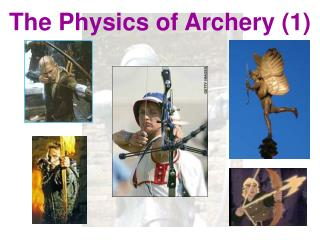 The Physics of Archery
