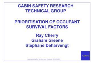 PRIORITISATION OF OCCUPANT SURVIVAL FACTORS  Ray Cherry  Graham Greene  St phane Deharvengt