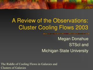 A Review of the Observations: Cluster Cooling Flows 2003